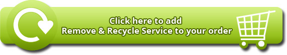 Click here to add Remove & Recycle Service to your order